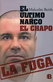Amazon.it: El último narco / The Last Narco: El Chapo la fuga / Hunting El  Chapo, the World's Most-Wanted Drug Lord - Beith, Malcolm - Libri in altre  lingue
