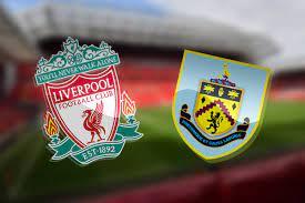 مباراة ليفربول وبيرنلي اليوم 21-8-2021 في الدوري الانجليزي