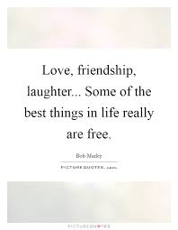 Quotes About Friendship And Laughter Custom Love Friendship Laughter Some Of The Best Things In Life
