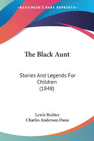 The Black Aunt: Stories And Legends For Children (1848): Richter ...