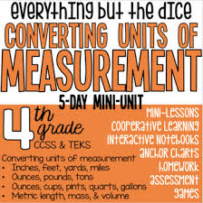 Conversion Chart For Everything Converting Units Of Measurement 4th Grade Math Unit Everything But The Dice
