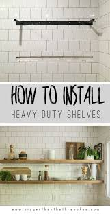 Floating Shelves Heavy Load Inspiration How To Install Heavy Duty Floating Shelves For The Kitchen Real