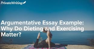 argumentative essay example why do dieting and exercising matter