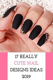 Cute Nail Designs 2019 17 Really Cute Nail Designs Ideas 2019 Nails Nail