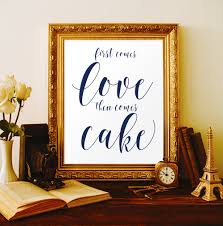 Love Wedding Decorations Wedding Cake Table Decor First Comes Love Then Comes Cake Wedding