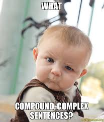 What Compound-complex sentences? - Skeptical Baby | Make a Meme via Relatably.com