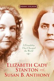 Elizabeth Cady Stanton Quotes Mesmerizing Elizabeth Cady Stanton And Susan B Anthony By Penny Colman