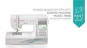 Singer Quantum Stylist Sewing Machine Model 9960 Fast Start