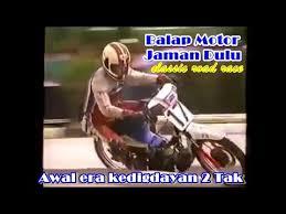 nostalgia balap motor jaman dulu era awal 90 an kejayaan motor 2 tak you