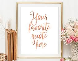 custom rose gold quote print custom rose gold calligraphy print rose gold wall art your quote here rose gold lettering rose gold decor on pink and gold floral wall art with rose gold wall art etsy