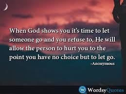 Quotes About Letting Someone Go Simple Sad Quotes When God Shows You It's Time To Let Someone Go And You