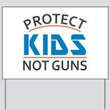 anti gun control sign.  Gun Protect Kids Not Guns Gun Control Yard Sign Inside Anti L