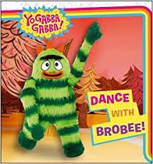 Dance with Brobee! (Yo Gabba Gabba!) : Lindner, Brooke: Amazon.de ...