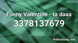 Here are roblox music code for loud memes roblox id. Funny Valentine Ta Daaa Roblox Id Roblox Music Codes