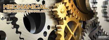 Mechanical Engineer Technologist Mechanical Engineering Technology