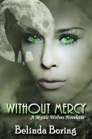 Without Mercy Mystic Wolves 1a By Belinda Boring