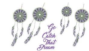 Dream Catcher Saying Amazing Go Catch That Dream Covo
