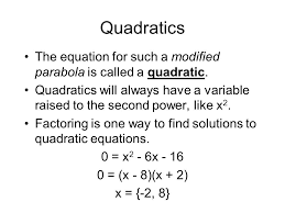 quadratics the equation for such a modified parabola is called a quadratic