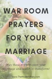 War Room Prayers To Pray Over Your Marriage Mariage Versets De