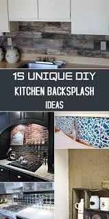 Kitchen Backsplash How To Install Interesting 48 Unique DIY Kitchen Backsplash Ideas To Personalize Your Cooking Space