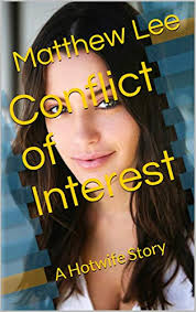 Amazon | Conflict of Interest: A Hotwife Story (English Edition) [Kindle  edition] by Lee, Matthew | Kindle洋書 | Kindleストア