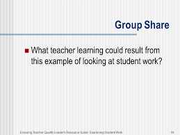 Quality Of Work Example Examining Student Work Ensuring Teacher Quality Leaders Resource