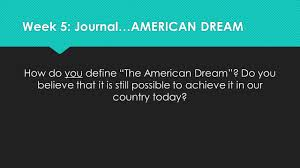 define the american dream essay why is gatsby great essay the  sh juniors semester and annotate wallechinsky s text is the american dream still possible completely on