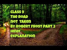the road not taken hindi line by line explanation part cbse  the road not taken hindi line by line explanation part 2 cbse class 9