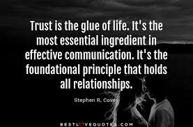 Trust Quotes For Relationships Adorable Trust Is The Glue Of Life It's The Most Essential Ingredient In