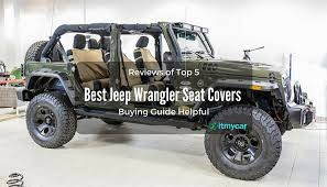 reviews ing guide the best jeep wrangler seat covers in 2018 auto breaking news