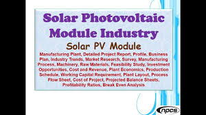 Manufacturing Project Report Solar Photovoltaic Module Industry Solar PV Module Manufacturing 1