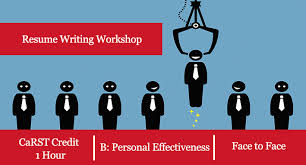 Resume Writing Worskop. CaRST Credit 1 hour. B: Personal Effectiveness,  Face to