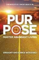 Purpose by Gregory Woodard, Eunice Woodard   Waterstones