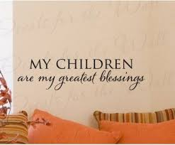 Baby Blessing Quotes Unique Children Are My Greatest Blessings Baby Decorative Wall Decal Quote
