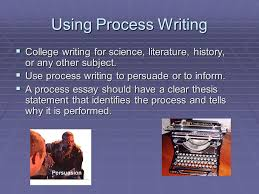 the process essay ppt video online using process writing college writing for science literature history or any other subject