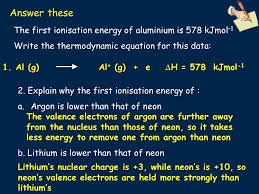answer these the first ionisation energy of aluminium is 578 kjmol 1