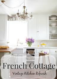 Kitchen Refresh French Cottage Kitchen Refresh Reveal French Country Cottage