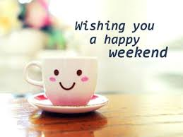 Image result for happy weekend