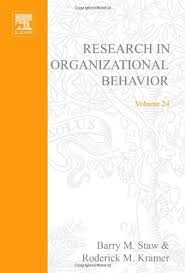 research in organizational behavior an annual series of analytic  research in organizational behavior an annual series of analytic essays and critical reviews volume 24