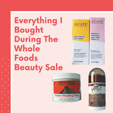 in case you haven t heard whole foods is having a major beauty out as we speak if you select s from the whole body aisle any time from