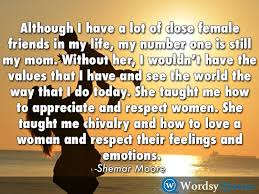 Shemar Moore Women Quotes Although I Have A Lot Of Close Female New Respect A Woman Quotes