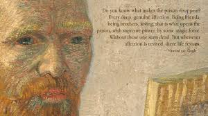 Vincent Van Gogh Quotes Cool Do You Know What Makes The Prison Disappear Vincent Van Gogh