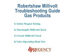 robertshaw millivolt troubleshooting guide gas products ppt robertshaw millivolt troubleshooting guide gas products