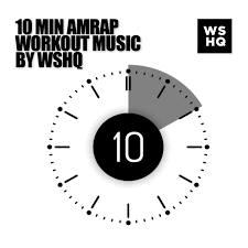 a 10 minute timer 10 minute timer for amrap workout music by wshq