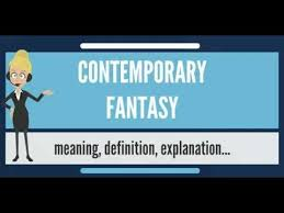 What does CONTEMPORARY FANTASY mean? CONTEMPORARY FANTASY meaning