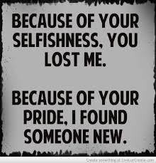 Selfish Love Quotes 100 Best Quotes And Sayings About Selfishness 51
