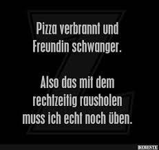Männer Lustig Witzig Sprüche Bild Bilder Pizza Verbrannt Freundin