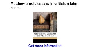 matthew arnold essays in criticism john keats google docs