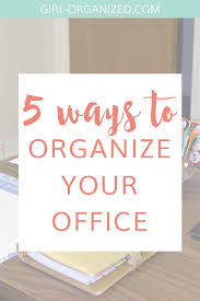 organize your office space. Organize Your Office Space P