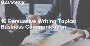 persuasive writing topics business communication